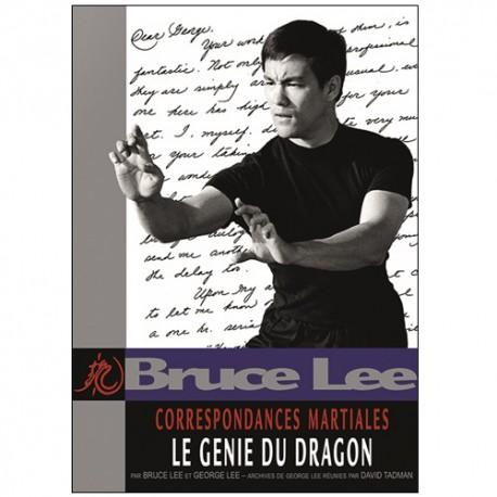 Bruce Lee correspondances Martiales Vol.1 :  Le génie du dragon
