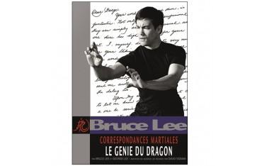 Bruce Lee, correspondances martiales volume 1, le génie du dragon - Bruce Lee & George Lee