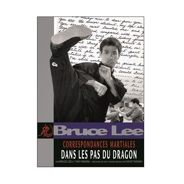 Bruce Lee correspondances Martiales Vol.2 : Dans les pas du dragon
