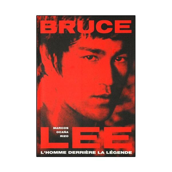 Bruce Lee, l'homme derrière la légende - Marcos Ocana Rizo