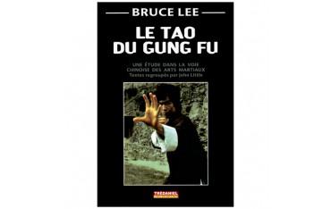 Bruce Lee, le Tao du Gung Fu,une étude dans la voie chinoise des arts martiaux - John Little (format poche)