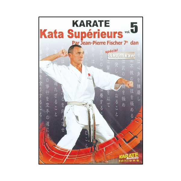 Karaté, Kata supérieurs Vol.5 - J.P. Fisher