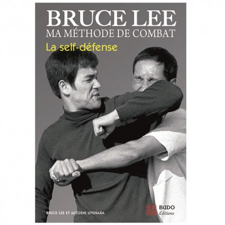 Bruce Lee, ma méthode de combat, la self-défense - B. Lee & M.Uyehara
