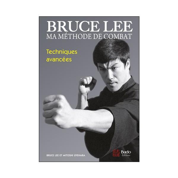 Bruce Lee, ma méthode de combat, techniques avancées - Lee & Uyehara