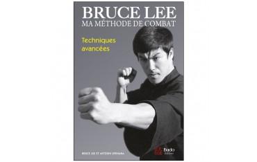 Bruce Lee, ma méthode de combat, techniques avancées - Bruce Lee & Mitoshi Uyehara