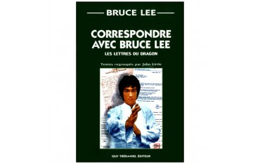 Correspondre avec Bruce Lee, les lettres du Dragon - John Little