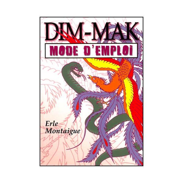 Dim-Mak, mode d'emploi - Erle Montaigue
