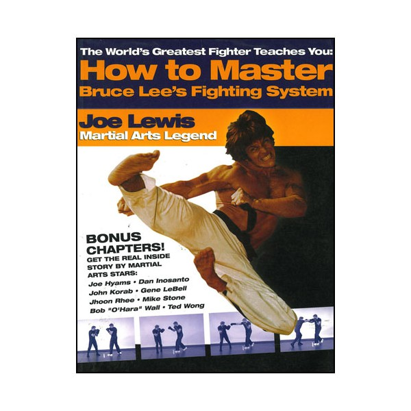 How to Master Bruce Lee's fighting system - Joe Lewis (anglais)