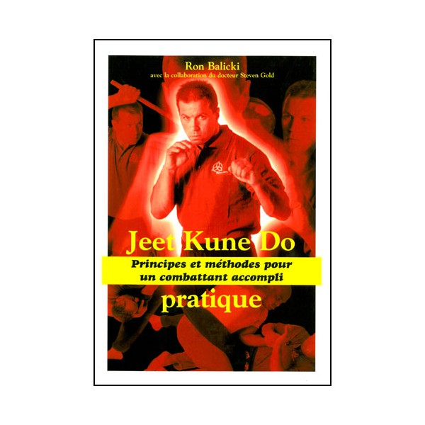 Jeet Kune Do pratique - Ron Balicki