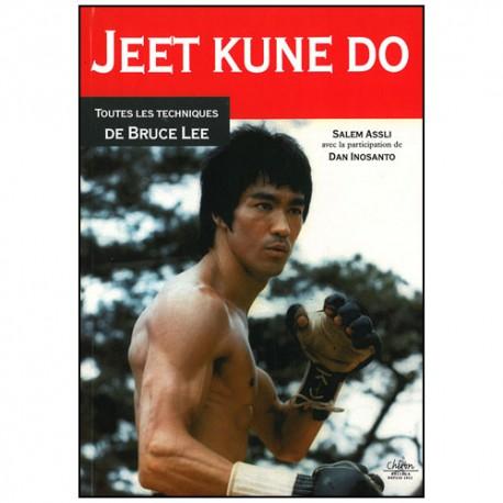Jeet Kune Do, toutes les tech. de Bruce Lee - Salem Assli (ed 2013)