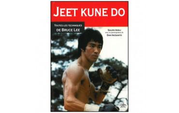 Jeet Kune Do, toutes les techniques de Bruce Lee - Salem Assli