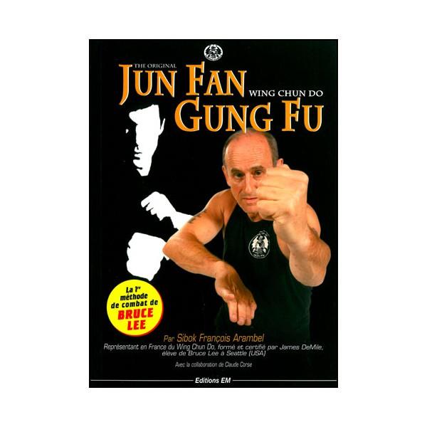Jun Fan Gung Fu - Sibok François Arambel