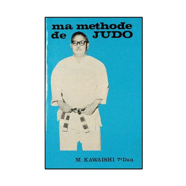 Ma méthode de Judo - Kawaishi