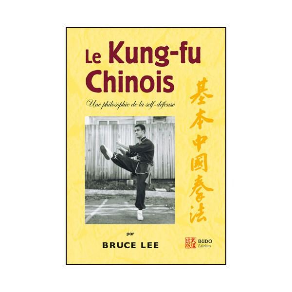 Le Kung-Fu Chinois, une philosophie de la self-défense - Bruce Lee