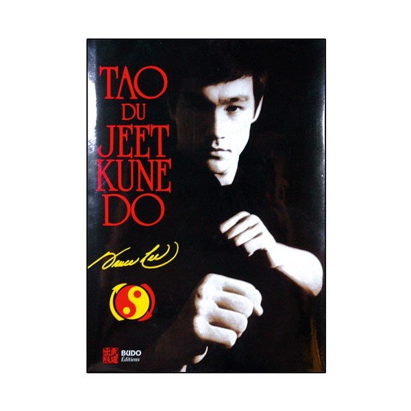 Le Tao du Jeet Kune Do - Bruce Lee  (éd. 2013)