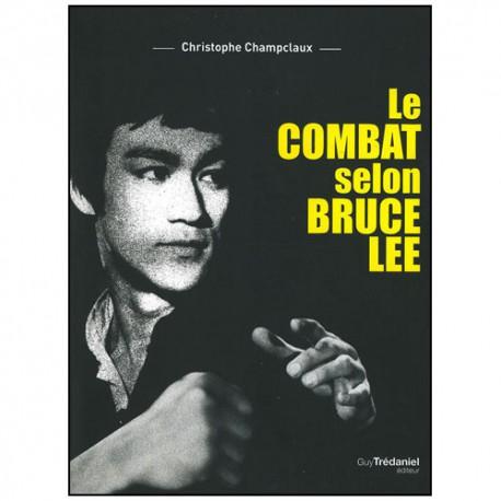 Le combat selon Bruce Lee - Champclaux