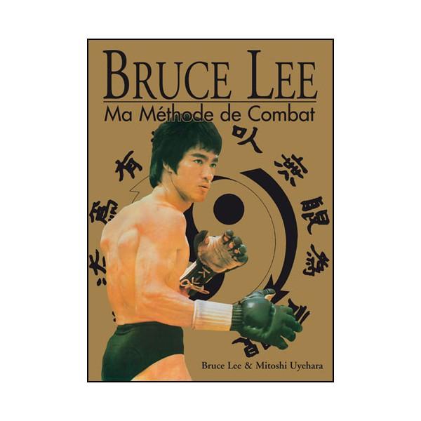 Ma méthode de combat, l'intégrale - Bruce Lee