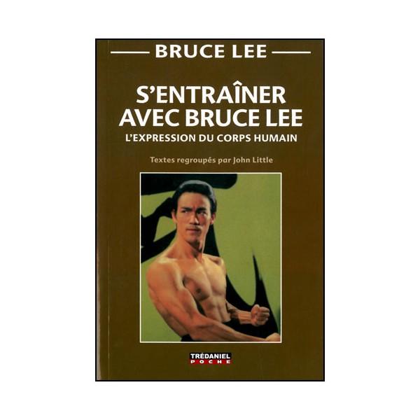 S'entraîner avec Bruce Lee (poche) - John Little