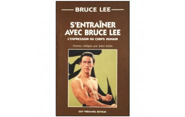 S'entraîner avec Bruce Lee - John Little Format poche