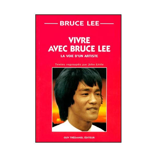 Vivre avec Bruce Lee, la voie d'un artiste - John Little