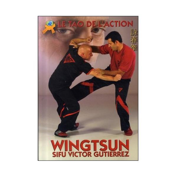 Le Tao de l'action Wingtsun - Victor Gutierrez