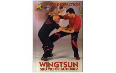 Wingtsun, le Tao de l'action - Victor Gutierrez
