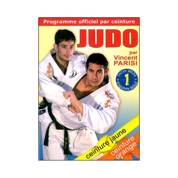 Judo programme par ceinture (jaune/orange) Vol.1 Tachi Waza - Parisi