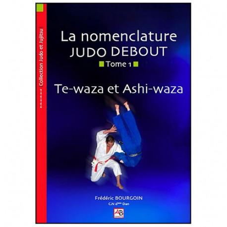La nomenclature Judo Debout Tome.1 - Bourgoin