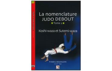 La nomenclature Judo Debout Tome.2 - Bourgoin