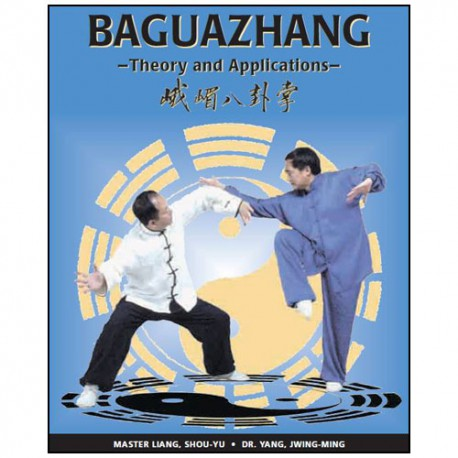 Baguazhang, theory and applications - Y Jwing-Ming & Liang Shou-yu