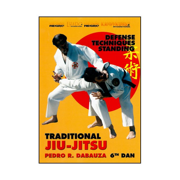 Jiu Jitsu Traditional Vol.3, def techniques standing - P. R. Dabauza