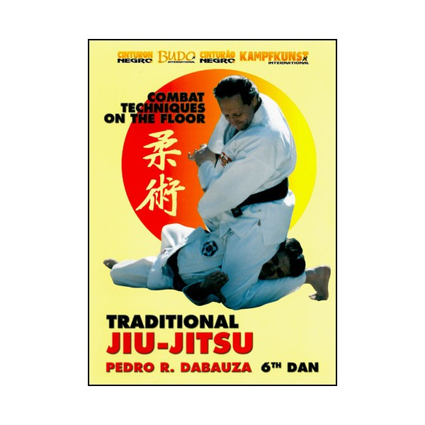 Jiu Jitsu Traditional Vol.4, combat techniques au sol - P. R. Dabauza