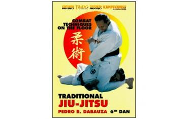 Jiu Jitsu Traditional Vol.4, combat techniques au sol - P. R. Dabauza