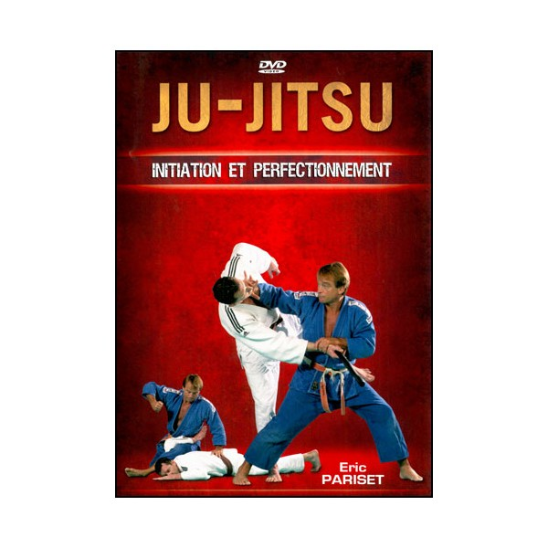 Ju Jitsu, initiation et perfectionnement - Eric Pariset