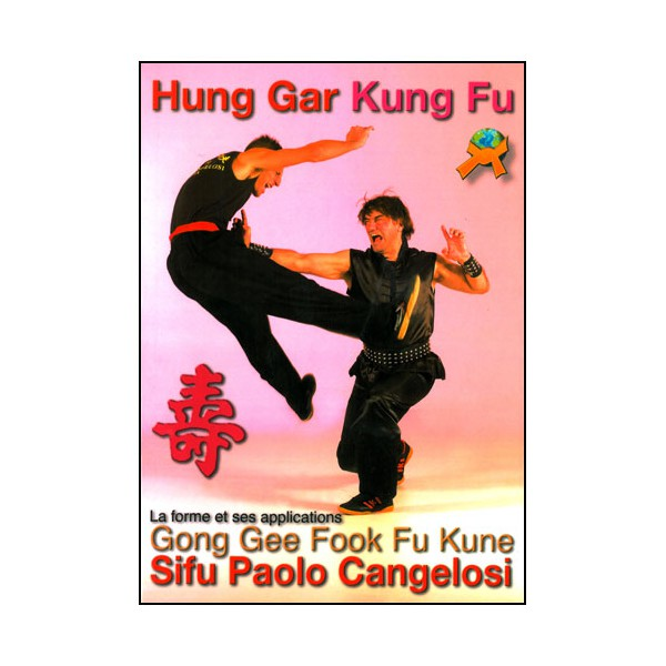 Hung Gar Kung Fu, La forme et ses applications - Cangelosi
