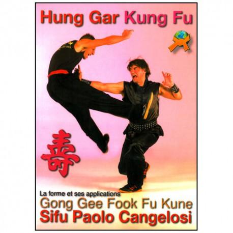 Hung Gar Kung Fu, La forme et ses applications - Cangelosi