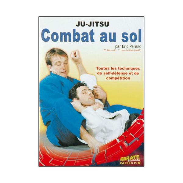 Ju-Jitsu, combat au sol - Eric Pariset