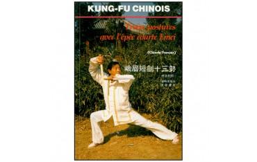 Kung-Fu chinois, treize postures avec l'épée courte Emei - Dianxun/Shixin