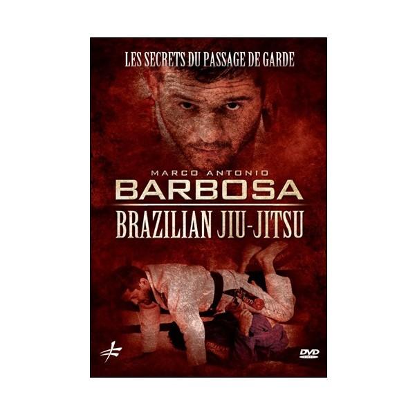 Brazilian Jiu-Jitsu les secrets du passage de garde - Barbosa