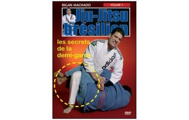 Jiu-Jitsu Brésilien, les secrets de la demi-garde Vol.1 - R Machado