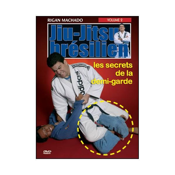 Jiu-Jitsu Brésilien, les secrets de la demi-garde Vol.2 - R Machado