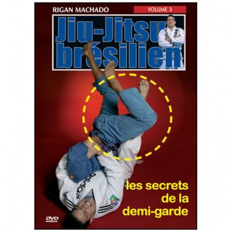 Jiu-Jitsu Brésilien, les secrets de la demi-garde Vol.3 - R Machado