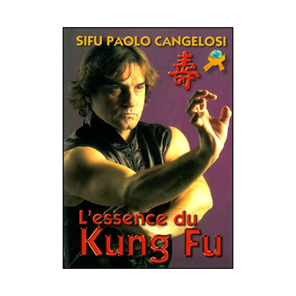 L'essence du Kung Fu - Paolo Cangelosi