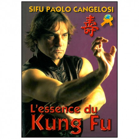 L'essence du Kung Fu - Paolo Cangelosi