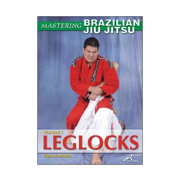 Mastering Brazilian Jiu Jitsu vol.1 : Leglockks - Machado (angl)