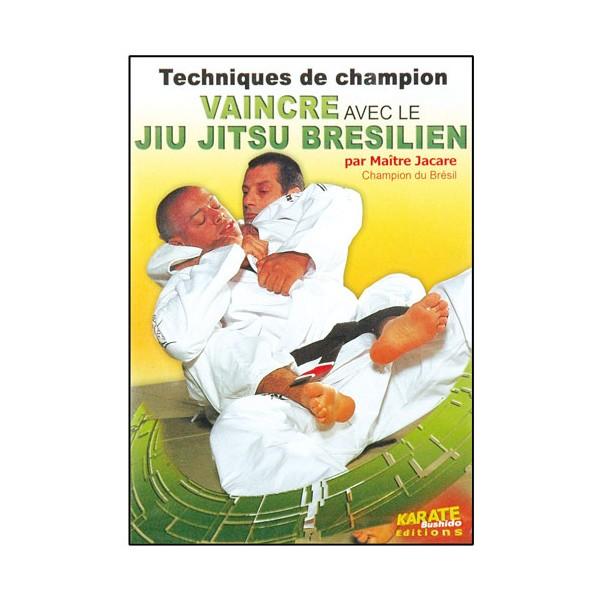 Vaincre avec le Ju-Jitsu Brésilien - Jacare