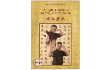 La quintessence du Yiquan Kungfu (couleur) - Bertrand Hurpy