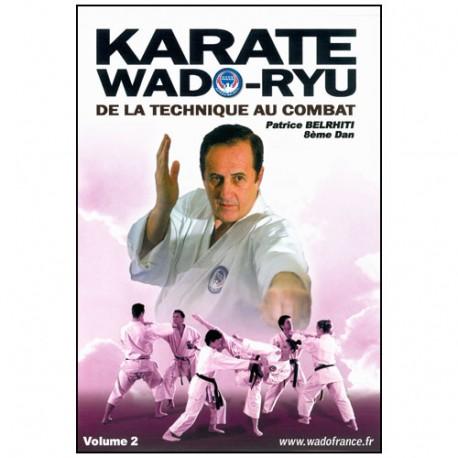Karaté Wado Ryu Vol.2 de la technique au combat - P Belrhiti