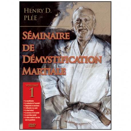 Séminaire de Démystification Martiale Vol.1 - Henry Plée