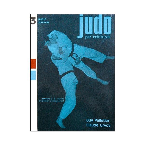 Judo par ceinture 3, bleue et marron - Pelletier/Urvoy